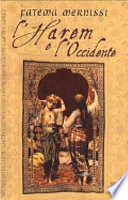 gender roles in the harem within tales of a moroccan girlhood by fatima mernissi The harem within by fatima mernissi a period of social transition in morocco yasmina, fatima's in this memoir fatima mernissi shows clearly the roles.