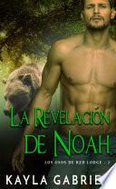 La Revelación de Noah (Los Osos de Red Lodge 2) de Kayla Gabriel
